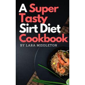 A-Super-Tasty-Sirt-Diet-Cookbook---2-Books-in-1