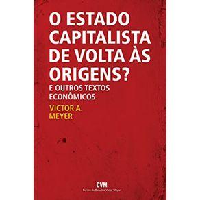 O-estado-capitalista-de-volta-as-origens--E-outros-textos-economicos