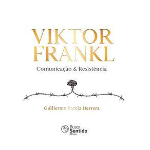 Viktor-Frankl--Comunicacao---Resistencia