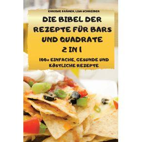 DIE-BIBEL-DER-REZEPTE-FUR-BARS-UND-QUADRATE-2-IN-1-100--EINFACHE-GESUNDE-UND-KOSTLICHE-REZEPTE