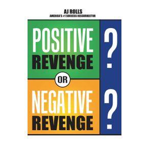 Positive-Revenge-or-Negative-Revenge