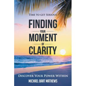 Time-to-Get-Serious-Finding-Your-Moment-of-Clarity