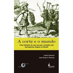 Corte-E-O-Mundo-A-uma-historia-do-ano-em-que-a-familia-real-portuguesa-chegou-ao-Brasil