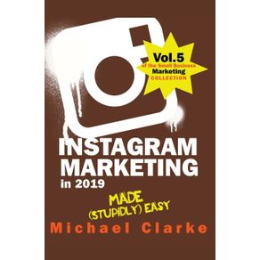 Instagram-Marketing-in-2019-Made--Stupidly--Easy