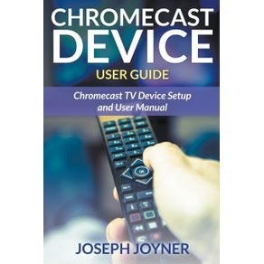 Chromecast-Device-User-Guide
