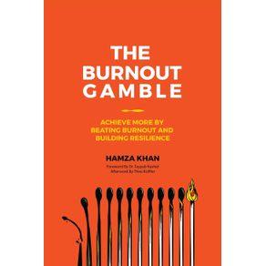 The-Burnout-Gamble