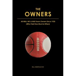 The-OWNERS---All-NBA-NFL---MLB-Team-Owners-Since-1920