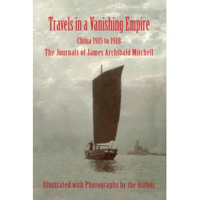 Travels-in-a-Vanishing-Empire-China-1915-to-1918