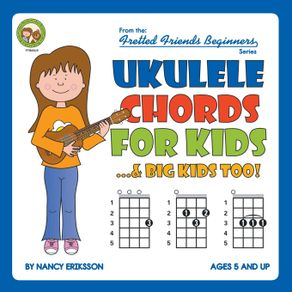 Ukulele-Chords-for-Kids...--Big-Kids-Too-