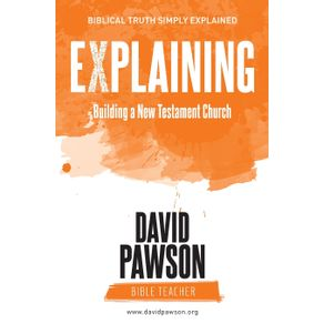 EXPLAINING-Building-a-New-Testament-Church