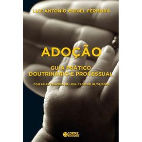 Adocao--Guia-pratico-doutrinario-e-processual--com-as-alteracoes-da-Lei-n.-12.10-de-03-08-2009-