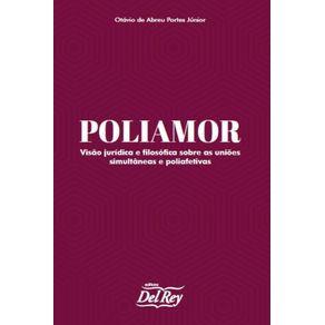 Poliamor--Visao-Juridica-e-filosofica-Sobre-as-Unioes-Simultaneas-e-Poliafetivas-
