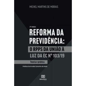 Reforma-da-Previdencia--o-RPPS-da-Uniao-a-luz-da-EC-no-103-19---teoria-e-pratica