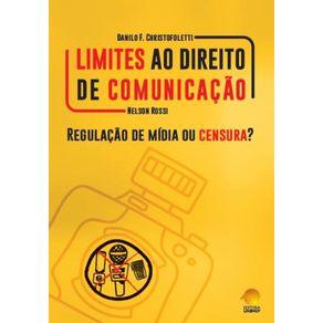 Limites-Ao-Direito-De-Comunicacao--Regulacao-De-Midia-Ou-Censura--
