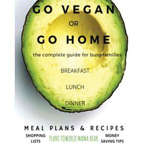 Go-Vegan-or-Go-Home