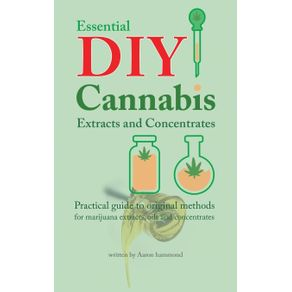 Essential-DIY-Cannabis-Extracts-and-Concentrates