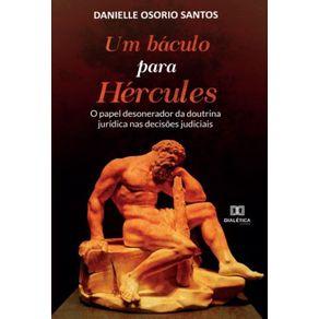 Um-baculo-para-Hercules--o-papel-desonerador-da-doutrina-juridica-nas-decisoes-judiciais