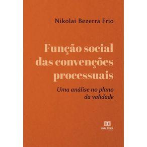 Funcao-social-das-convencoes-processuais--uma-analise-no-plano-da-validade