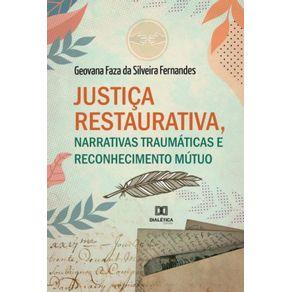 Justica-restaurativa-narrativas-traumaticas-e-reconhecimento-mutuo