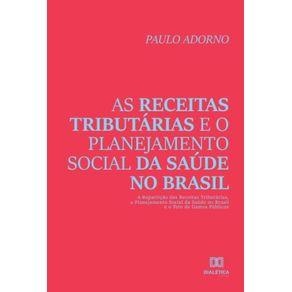 As-receitas-tributarias-e-o-planejamento-social-da-saude-no-Brasil---a-reparticao-das-receitas-tributarias-o-planejamento-social-da-saude-no-Brasil-e-o-teto-de-gastos-publicos
