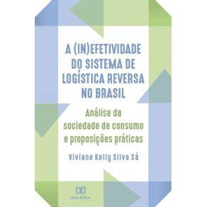 A--in-efetividade-do-sistema-de-logistica-reversa-no-Brasil--analise-da-sociedade-de-consumo-e-proposicoes-praticas