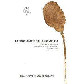 Latino-americana-como-eu--As-correspondencias-de-Gabriela-Mistral-e-Victoria-Ocampo--1926---1956-