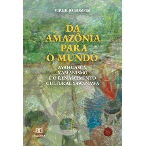 Da-Amazonia-para-o-mundo--Ayahuasca-Xamanismo-e-o-renascimento-cultural-Yawanawa
