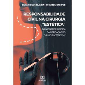 Responsabilidade-civil-na-cirurgia-Estetica--da-natureza-juridica-da-obrigacao-do-cirurgiao-Estetico