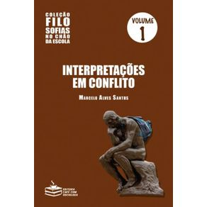 Interpretacoes-em-conflito--Vol.1-Colecao-Filosofias-no-chao-da-escola
