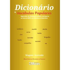 Dicionario-de-vocabulos-populares-da-lingua-portuguesa--Registrados-nas-literaturas-brasileira-e-portuguesa-em-letras-da-MPB-e-nas-Historias-em-Quadrinhos