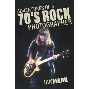 Adventures-of-a-70-s-Rock-Photographer