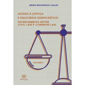Acesso-a-Justica-e-equilibrio-democratico--intercambios-entre-Civil-Law-e-Common-Law---Volume-1