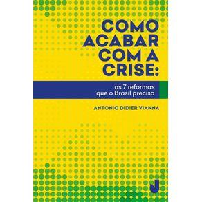 Como-acabar-com-a-crise--As-7-reformas-que-o-Brasil-precisa