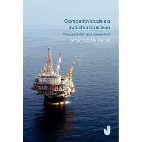 Competitividade-e-a-industria-brasileira--Por-que-o-Brasil-nao-e-competitivo-