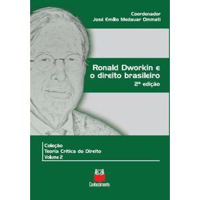 Ronald-Dworkin-e-o-direito-brasileiro--Volume-2---Colecao-Teoria-critica-do-Direito