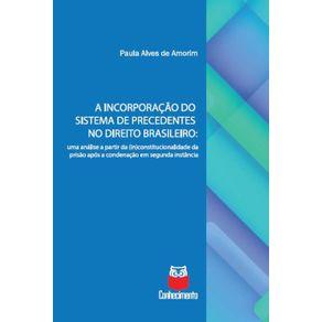 A-incorporacao-do-sistema-de-precedentes-no-direito-brasileiro--Uma-analise-a-partir-da--in-constitucionalidade-da-prisao-apos-a-condenacao-em-segunda-instancia