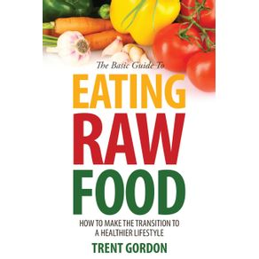 The-Basic-Guide-to-Eating-Raw-Food