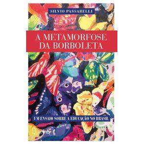 A-metamorfose-da-borboleta--Um-ensaio-sobre-a-educacao-no-Brasil