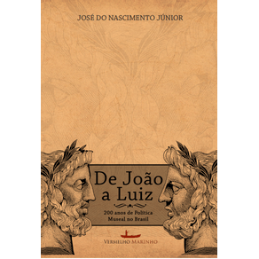 De-Joao-a-Luiz--200-anos-de-politica-museal-no-Brasil