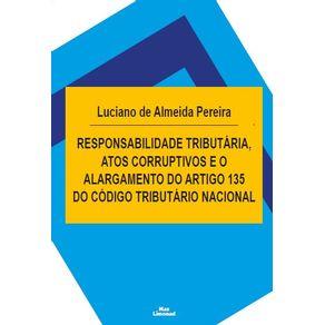 Responsabilidade-Tributaria-Atos-Corruptivos-e-o-Alargamento-do-Artigo-135-do-Codigo-Tributario-Nacional