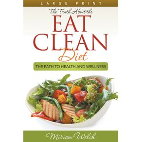 The-Truth-About-the-Eat-Clean-Diet--Large-Print-