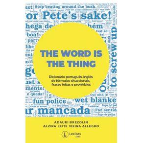The-word-is-the-thing---dicionario-portugues-ingles-de-formulas-situacionais-frases-feitas-e-proverbios