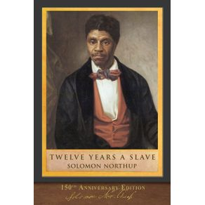Twelve-Years-a-Slave--150th-Anniversary-Edition-