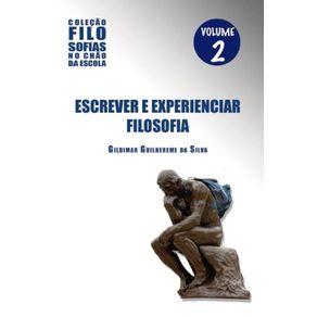 Escrever-e-Experenciar-Filosofia--Vol.2-Colecao-Filosofias-no-chao-da-escola