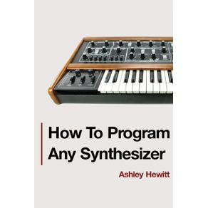 How-To-Program-Any-Synthesizer