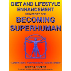 Diet-and-Lifestyle-Enhancement-Strategies-for-Becoming-Superhuman