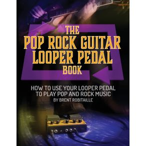 The-Pop-Rock-Guitar-Looper-Pedal-Book