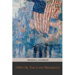 1900--Or-The-Last-President