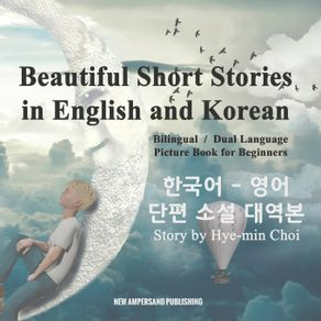 Beautiful-Short-Stories-in-English-and-Korean---Bilingual---Dual-Language-Picture-Book-for-Beginners