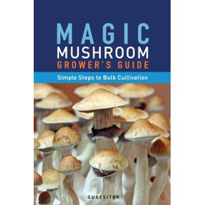Magic-Mushroom-Grower-s-Guide-Simple-Steps-to-Bulk-Cultivation
